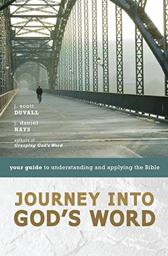 9780310275138: Journey into God's Word: Your Guide to Understanding and Applying the Bible