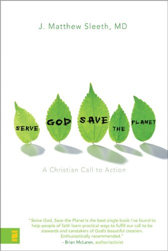 9780310275343: Serve God, Save the Planet: A Christian Call to Action