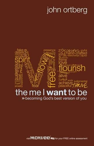 9780310275930: The Me I Want to Be: Becoming God's Best Version of You