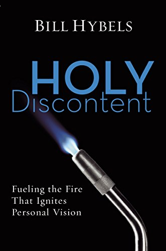 9780310276135: Holy Discontent: Fueling the Fire That Ignites Personal Vision