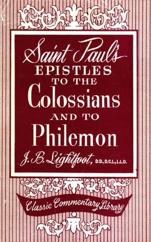 St Paul's Epistles to the Colossians and: LIGHTFOOT (J. B.).