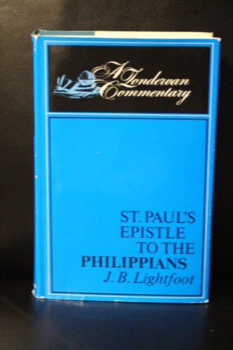 St. Paul's Epistle to the Philippians: J. B. Lightfoot
