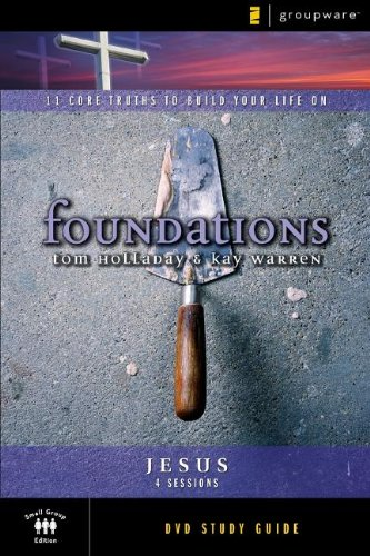 Foundations: Jesus: Small Group Study: 11 Core: Holladay, Tom