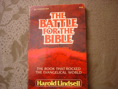 The Battle for the Bible: Lindsell, Harold