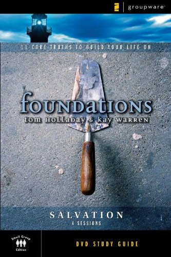 The Salvation Study Guide: 11 Core Truths: Holladay, Tom; Warren,
