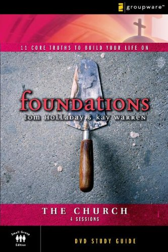 The Church Study Guide: 11 Core Truths: Holladay, Tom; Warren,