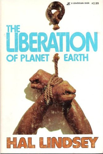 9780310277224: The Liberation of Planet Earth