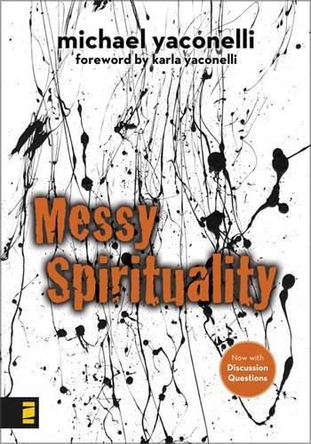 9780310277309: Messy Spirituality