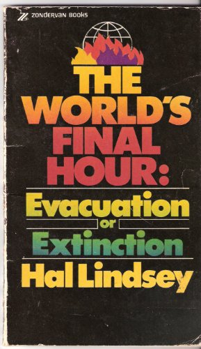 9780310277323: World's Final Hour: Evacuation or Extinction