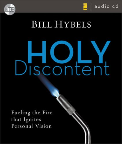 9780310277354: Holy Discontent: Fueling the Fire That Ignites Personal Vision