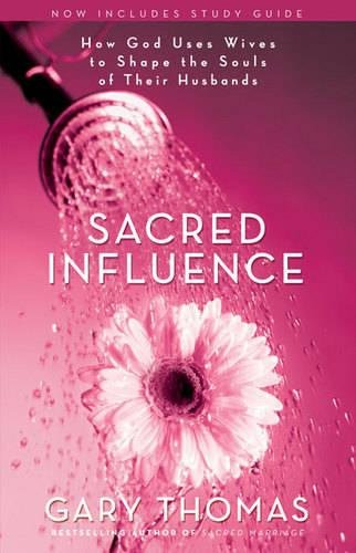 9780310277682: Sacred Influence: How God Uses Wives to Shape the Souls of Their Husbands