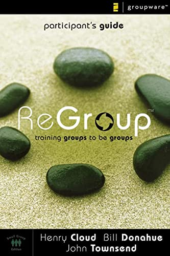 ReGroup Participant's Guide: Training Groups to Be Groups (031027785X) by Cloud, Henry; Donahue, Bill; Townsend, John