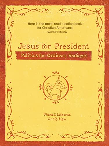9780310278429: Jesus for President: Politics for Ordinary Radicals