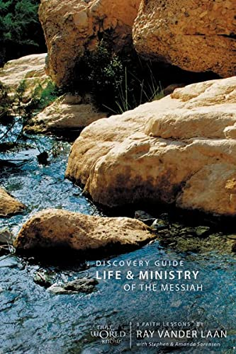 Life and Ministry of the Messiah Discovery: Vander Laan, Ray