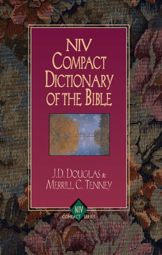 NIV Compact Dictionary of the Bible (0310280141) by Douglas, J. D.