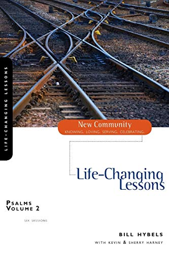 Psalms Volume 2: Life-Changing Lessons (New Community Bible Study Series) (0310280486) by Hybels, Bill