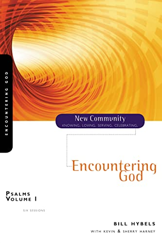 Psalms Volume 1: Encountering God (New Community Bible Study Series) (0310280524) by Hybels, Bill