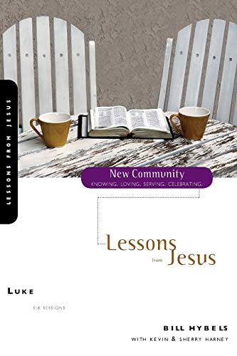 Luke: Lessons from Jesus (New Community Bible Study Series) (0310280567) by Bill Hybels