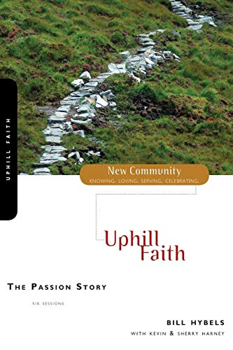 9780310280613: The Passion Story: Uphill Faith (New Community Bible Study Series)