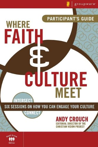 9780310280965: Where Faith and Culture Meet Participant's Guide: Six Sessions on You Can Engage Your Culture (Intersect / Culture)