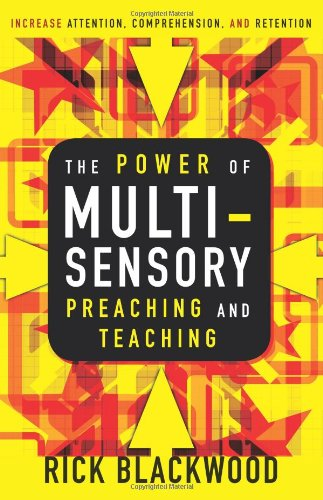 9780310280972: The Power of Multisensory Preaching and Teaching: Increase Attention, Comprehension, and Retention