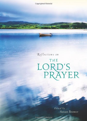 Reflections on the Lord's Prayer: Susan Brower