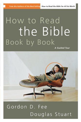 How to Read the Bible Book by Book (0310282160) by Fee, Gordon D.; Stuart, Douglas