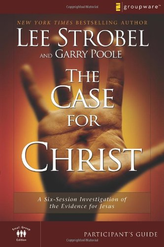 9780310282822: The Case for Christ Participant's Guide: A Six-Session Investigation of the Evidence for Jesus (Groupware Small Group Edition)