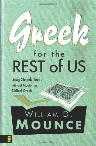 9780310282891: Greek for the Rest of Us: Using Greek Tools without Mastering Biblical Greek