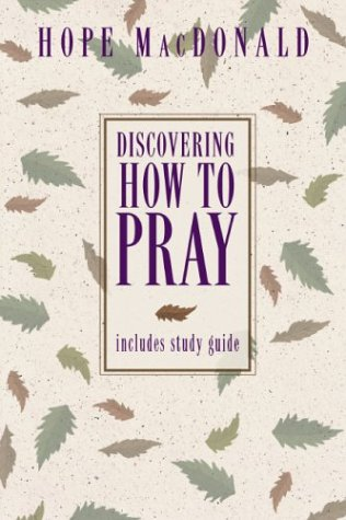 Discovering How to Pray: Hope MacDonald