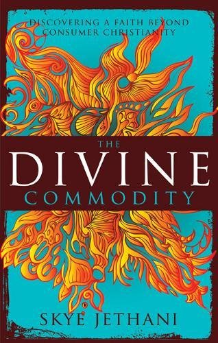 9780310283751: The Divine Commodity: Discovering a Faith Beyond Consumer Christianity
