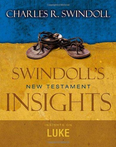 Insights on Luke (Swindoll's New Testament Insights): Swindoll, Charles R.