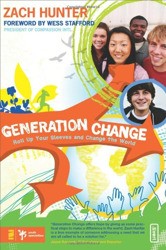 9780310285151: Generation Change: Roll Up Your Sleeves and Change the World (Invert)