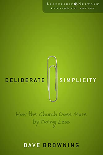 9780310285670: Deliberate Simplicity: How the Church Does More by Doing Less (Leadership Network Innovation Series)