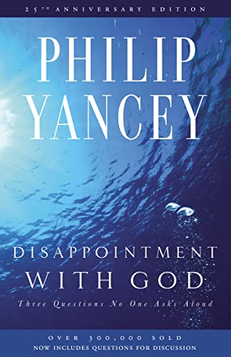 9780310285878: Disappointment with God: Three Questions No One Asks Aloud