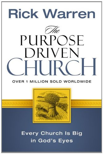 9780310285908: The Purpose Driven® Church: Growth Without Compromising Your Message and Mission