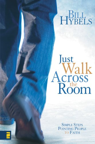 9780310285939: Just Walk Across the Room: Simple Steps Pointing People to Faith