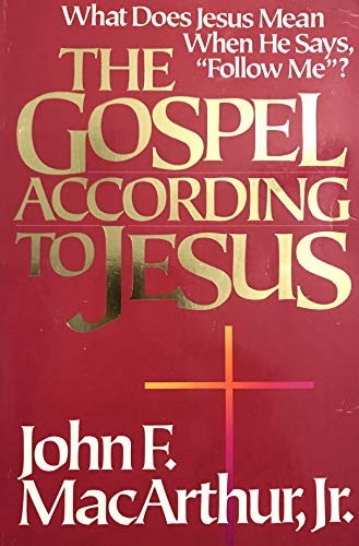 Gospel According to Jesus: John F. MacArthur