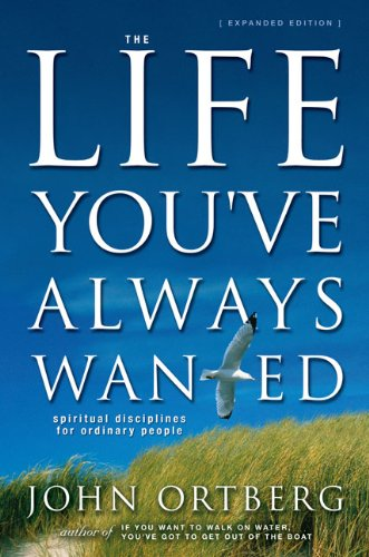 9780310286653: The Life You've Always Wanted: Spiritual Disciplines for Ordinary People