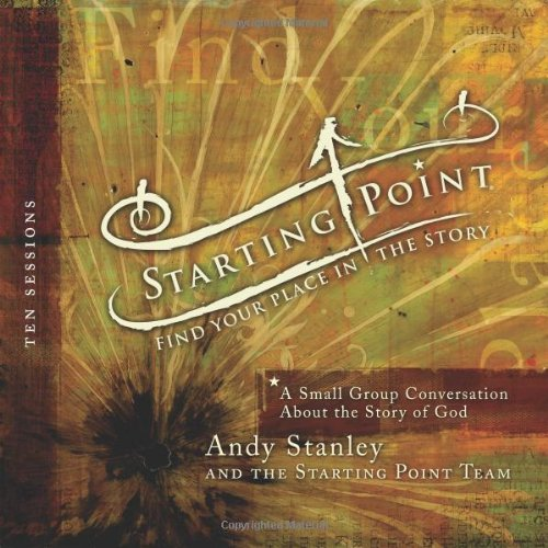 9780310286769: STARTING POINT: FIND YOUR PLACE IN THE STORY: A SMALL GROUP CONVERSATION ABOUT THE STORY OF GOD [WITH 5 CDS] }