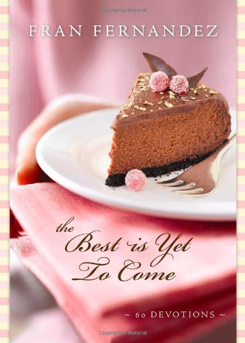9780310287537: The Best Is Yet to Come: 60 Devotions
