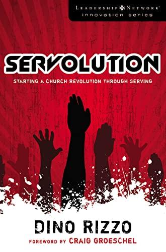 9780310287636: Servolution: Starting a Church Revolution through Serving (Leadership Network Innovation Series)