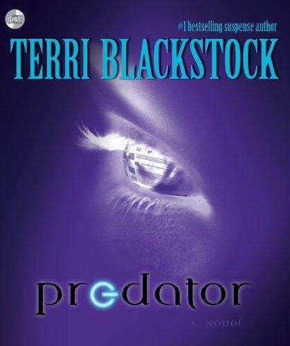 Predator: A Novel (0310289114) by Terri Blackstock