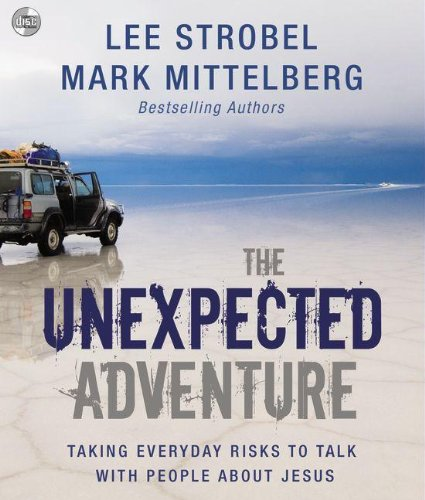 9780310289562: The Unexpected Adventure: Taking Everyday Risks to Talk with People about Jesus