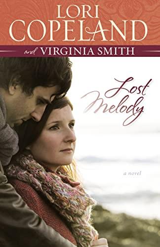 Lost Melody: A Novel: Copeland, Lori; Smith, Virginia