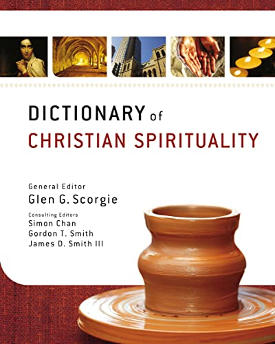 Dictionary of Christian Spirituality (Hardcover): Gordon T. Smith