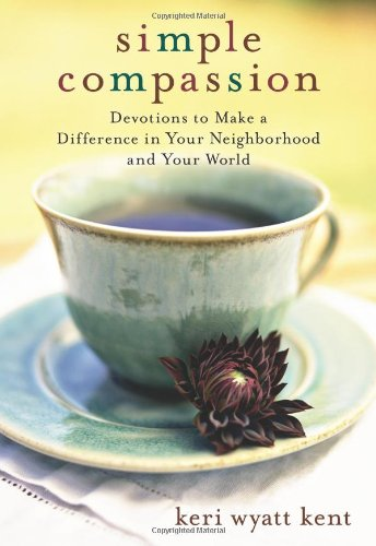 9780310290773: Simple Compassion: Devotions to Make a Difference in Your Neighborhood and Your World