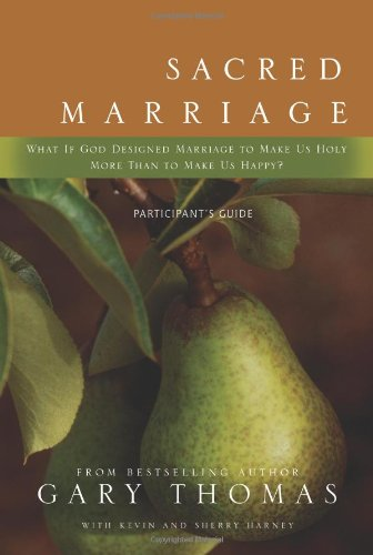 9780310291466: Sacred Marriage Participant's Guide: What If God Designed Marriage to Make Us Holy More Than to Make Us Happy?