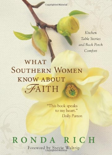 What Southern Women Know about Faith: Kitchen: Rich, Ronda