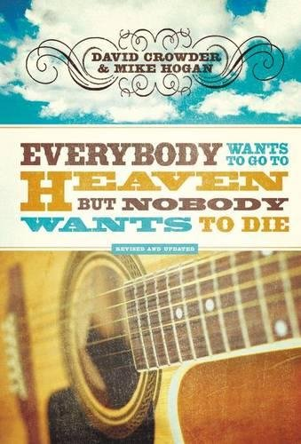 9780310291916: Everybody Wants to Go to Heaven, but Nobody Wants to Die